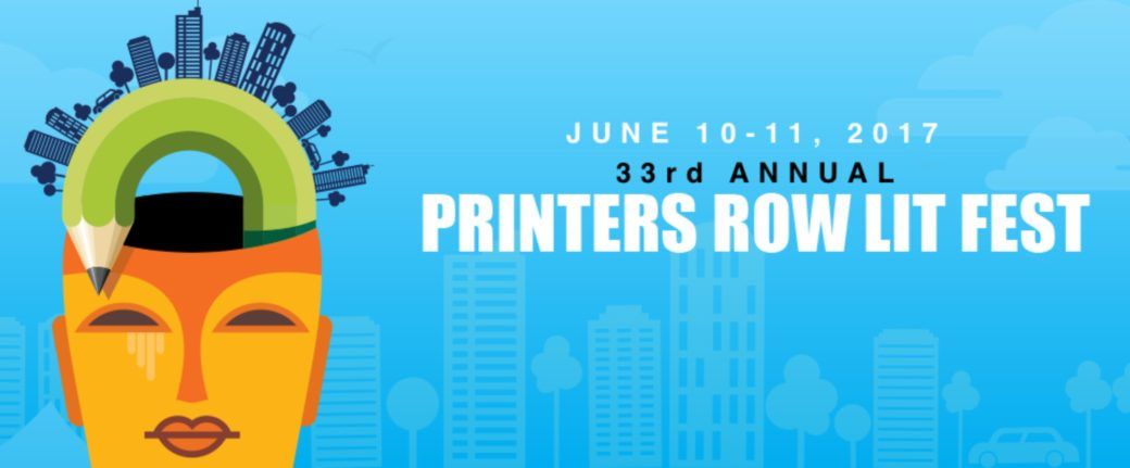 June 10, 2017 - Printers Row Lit Fest (Chicago, IL)