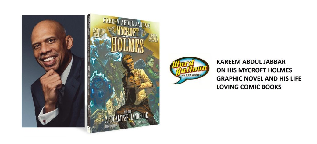 Word Balloon Comic Books Podcast - Kareem Abdul-Jabbar Reflections of A Lifelong Comic Book Fan